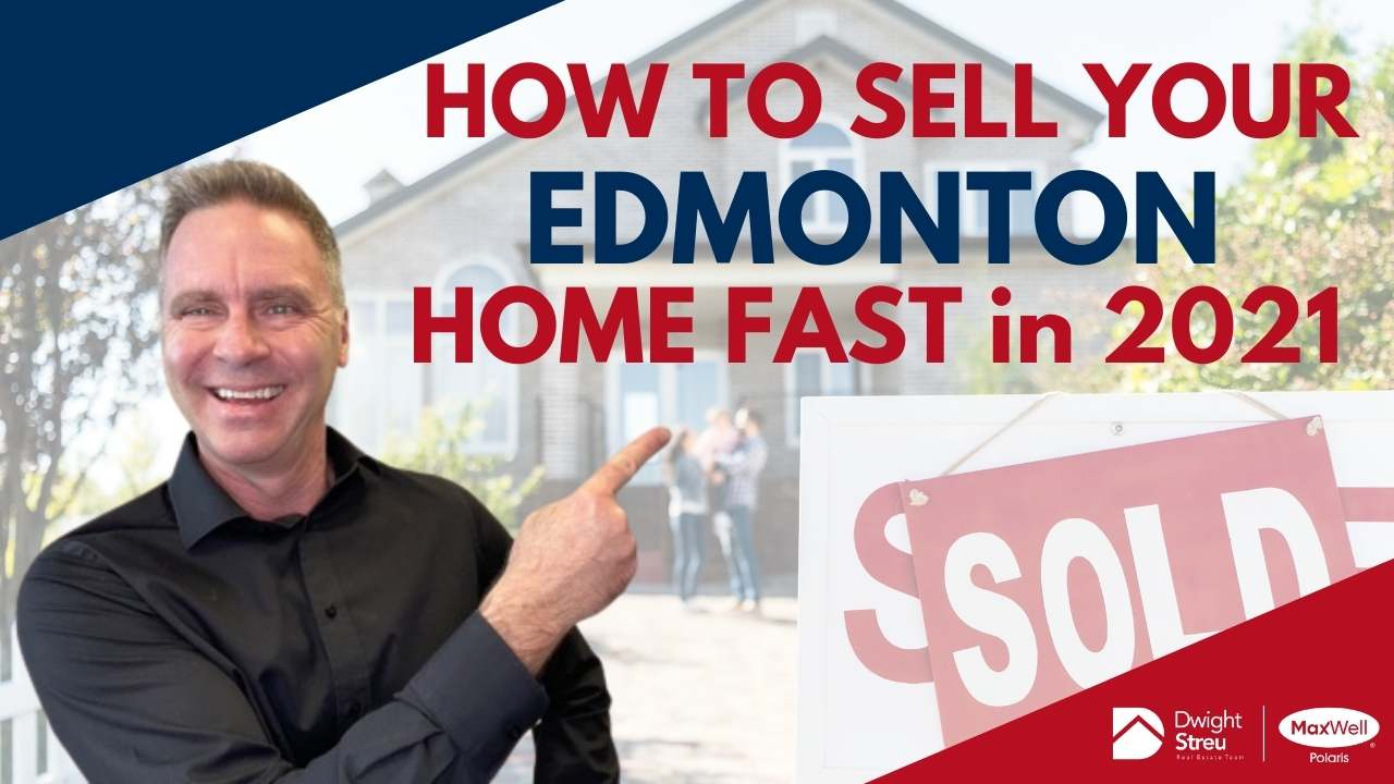 How to Sell Your Edmonton House Fast in 2021
