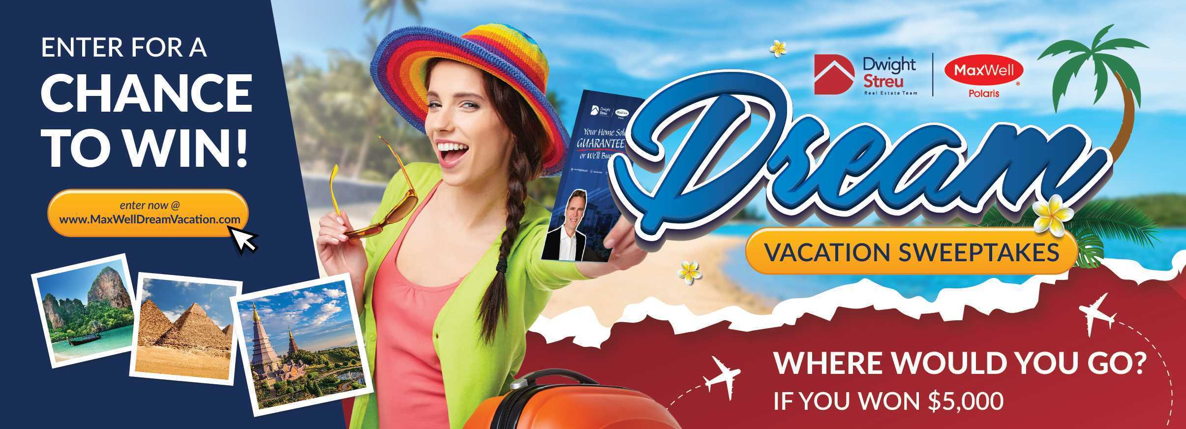Have You Entered to Win? MaxWell Realty Dream Vacation Sweepstakes | Edmonton Realtor Blog | Dwight Streu