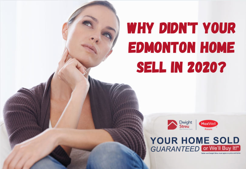 Why Didn't Your Edmonton Home Sell in 2020?   Edmonton Realtor Blog   Dwight Streu