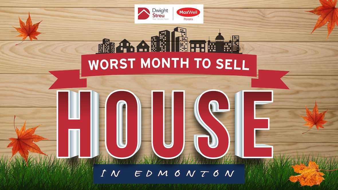 Worst Month To Sell | Edmonton Realtor Blog | Dwight Streu